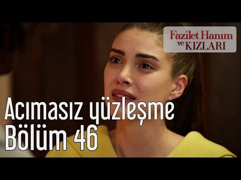 Fazilet Hanım ve Kızları 46. Bölüm - Acımasız Yüzleşme (видео)