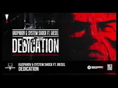Kasparov & System Shock ft. Diesel - Dedication