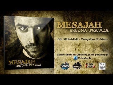 Tekst piosenki Mesajah - Wszystko co mam po polsku
