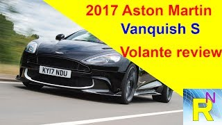 Read newspaper:Car review - 2017 Aston Martin Vanquish S Volante reviewPlease like and subscribe channel.Thank you for watching!Source: autoexpress.co.uk