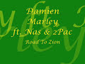 Damien marley - Damian Marley ft. Nas&2Pac - Road To Zion