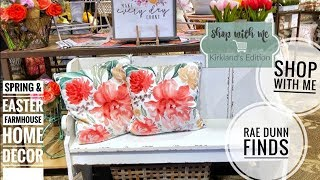KIRKLAND'S FARMHOUSE SPRING AND EASTER HOME DECOR & RAE DUNN FINDS & HAUL IN THE END