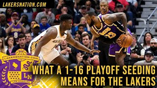 What A 1-16 Playoff Seeding Change Means For The Lakers by Lakers Nation