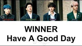 WINNER - Have A Good Day (Korean Version) (Color Coded Lyrics ENGLISH/ROM/HAN)