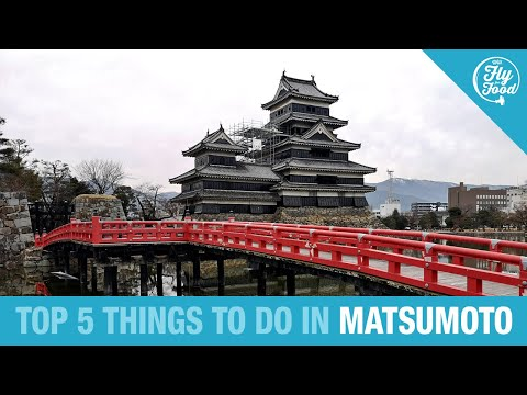 🇯🇵 Top 5 Things to Do in MATSUMOTO, Japan