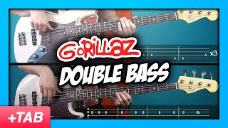 Gorillaz - Double Bass | Bass Cover + Live Tabs