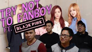 Video Try not to fanboy challenge #13 | BLACKPINK MP3, 3GP, MP4, WEBM, AVI, FLV Juli 2019
