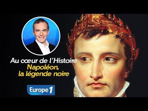 Au cœur de l'histoire: Napoléon, la légende noire (Franck Ferrand)