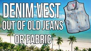 Video How To make Denim Vest Out of old jeans MP3, 3GP, MP4, WEBM, AVI, FLV Juli 2018