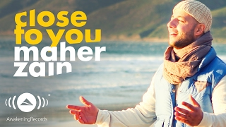Video Maher Zain - Close To You | Official Music Video MP3, 3GP, MP4, WEBM, AVI, FLV November 2017