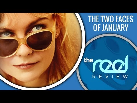 The Reel Review - The Two Faces of January starring Kirsten Dunst, Viggo Mortensen & Oliver Issac