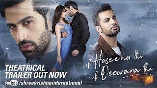 Ek Haseena Thi Ek Deewana Tha - Official Trailer