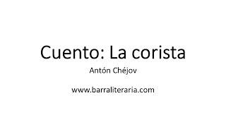 Cuento: La corista - Antón Chéjov