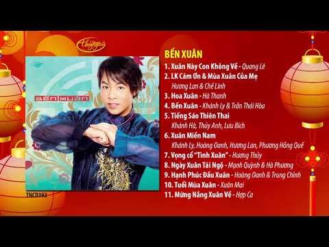 Nhạc Xuân Thúy Nga | CD Bến Xuân - Thời lượng: 55 phút.