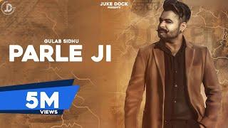 Video PARLE- JI l Full Official l Gulab Sidhu   B2gether Pros   Latest Punjabi Songs 2017   Juke Dock MP3, 3GP, MP4, WEBM, AVI, FLV Agustus 2017