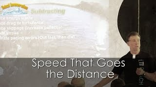 Swimming Faster Presentation Part 6 - Speed That Goes the Distance (Add by Subtracting)