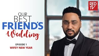 Nonton Our Best Friend   S Wedding S1e1   Wifey New Year Film Subtitle Indonesia Streaming Movie Download