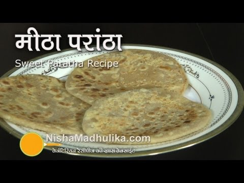 Sweet Paratha Recipe – Sugar Paratha Recipe