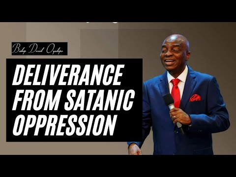 Deliverance From Satanic Oppression - Bishop David Oyedepo
