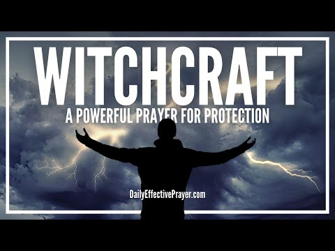Prayer Against Witchcraft Attack - Prayers To Break, Remove, Destroy