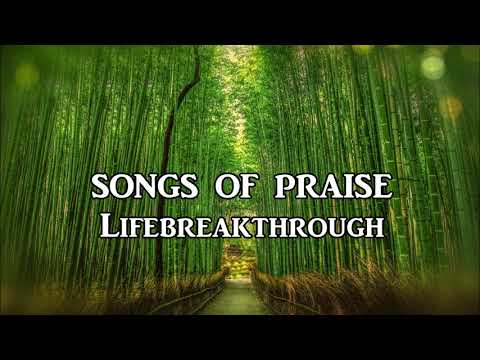 SONGS OF PRAISE - Instrumental - Lifebreakthrough