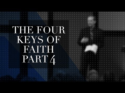 Four Keys of Faith Part 4 - Lawson Perdue