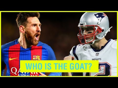 Video: LIONEL MESSI VS TOM BRADY - WHO IS THE GOAT?