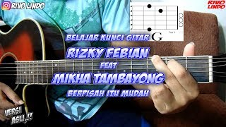 CHORD ASLI Rizky febian ft Mlkha tambayong - Berpisah itu mudah (tutorial chord gitar)