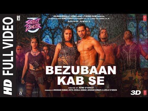 Full Song 2: Bezubaan Kab Se | Street Dancer 3D | Varun D | Siddharth B, Jubin N,Sachin-Jigar