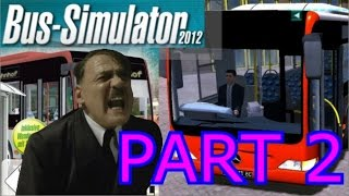 Hitler Plays Bus Simulator 2012 Part 2