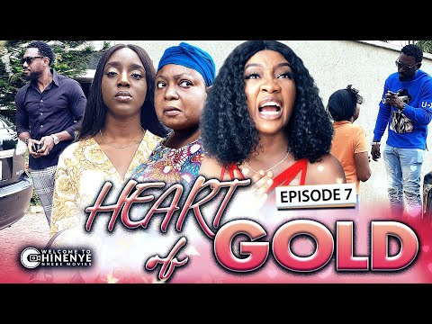 HEART OF GOLD (EPISODE 7) | LATEST 2020 CHINENYE NNEBE & UCHE NANCY HIT NOLLYWOOD MOVIES || FULL HD