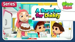 Video [SERIES] A SURPRISE FOR DADDY | Omar & Hana | Islamic Cartoon for Kids | Nasheed MP3, 3GP, MP4, WEBM, AVI, FLV Maret 2019
