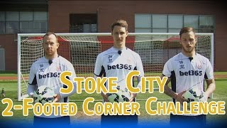 2-Footed Corner Challenge - Stoke City - The Fantasy Football Club