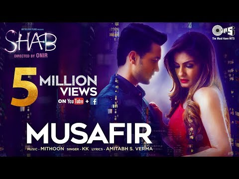 Musafir Song Video - Movie Shab | KK, Mithoon | Ra