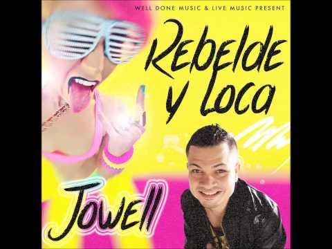 Letra Rebelde y Loca Jowell
