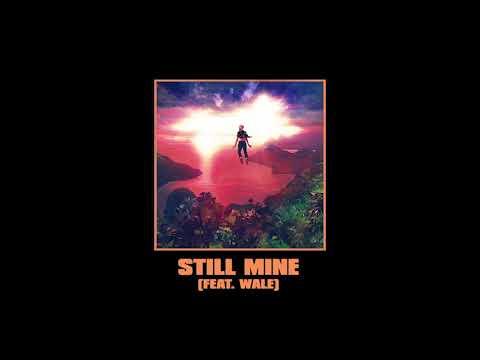 ELHAE - Still Mine (Feat. Wale) [Official Audio]
