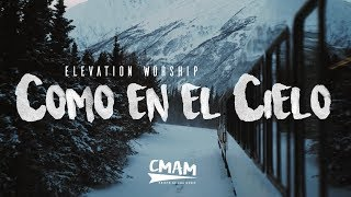 Como en el Cielo - Elevation Worship | (Here As In Heaven) LETRA ESPAÑOL