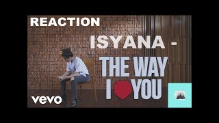 Video The way I love you - Isyana Sarasvati Reaction MP3, 3GP, MP4, WEBM, AVI, FLV Mei 2019
