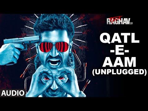 Qatl-E-Aam Unplugged Full Audio Song Raman Raghav 2.0 Nawazuddin Siddiqui Ram Sampath