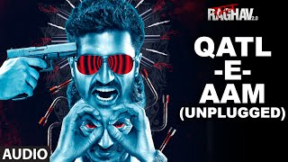 Qatl-E-Aam Unplugged Full Audio Song Raman Raghav 2.0 Nawazuddin Siddiqui Ram Sampath