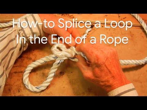 How to Splice a Loop into the End of a Rope for Dummies like me... I'll never forget