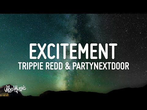 Trippie Redd - Excitement (Lyrics) (feat. PARTYNEXTDOOR)