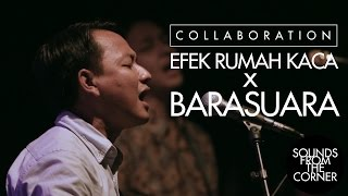 Video Sounds From The Corner :  Collaboration #1 Efek Rumah Kaca x Barasuara MP3, 3GP, MP4, WEBM, AVI, FLV September 2018