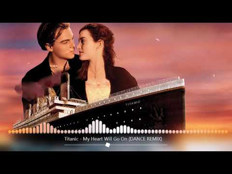 My Heart Will Go On |DANCE REMIX| [Titanic]