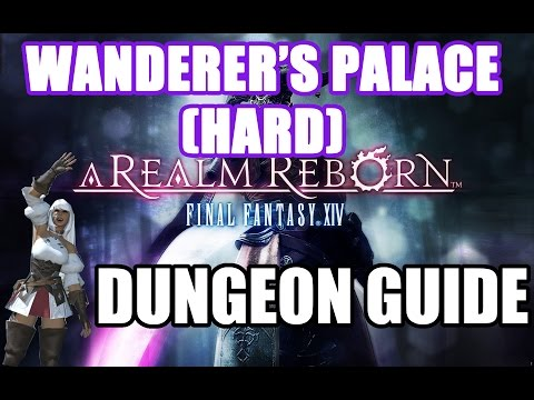Wanderer's Palace (HARD) Dungeon Guide - Final Fantasy XIV: A Realm Reborn