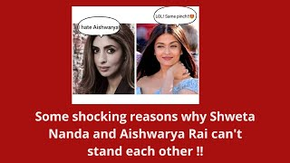 Video This is really shocking why Shweta Bachchan and Aishwarya Rai hate each other MP3, 3GP, MP4, WEBM, AVI, FLV Maret 2019