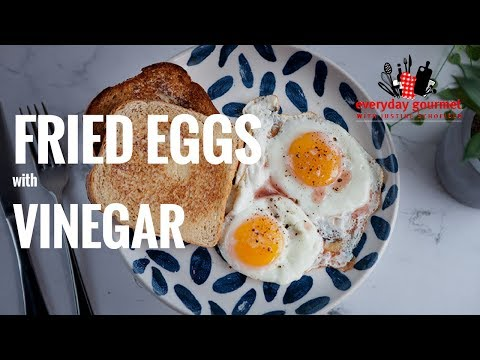 Fried Eggs with Vinegar | Everyday Gourmet S7 E21