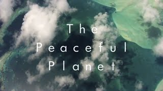 The Peaceful Planet (intro, video 2)