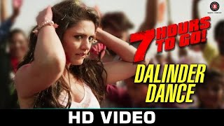 Dalinder Dance 7 Hours to Go Hanif Shaikh Shiv Pandit Sandeepa Dhar
