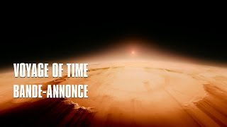 Abonnez-vous : http://bit.ly/AbonnezVousYThttps://www.facebook.com/VoyageOfTime.lefilm/Bande-annonce de Voyage of Time de Terrence Malick avec la voix de Cate Blanchett.Sortie unique le 4 mai à 20hSynopsis : Hymne à la nature et à l'univers, VOYAGE OF TIME s'interroge sur le rôle de l'homme dans le futur. Après ces temps infinis, quel est le sens de notre passage sur Terre ?